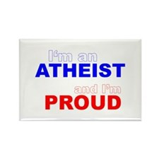 I'm an ATHEIST and I'm PROUD Rectangle Magnet (100
