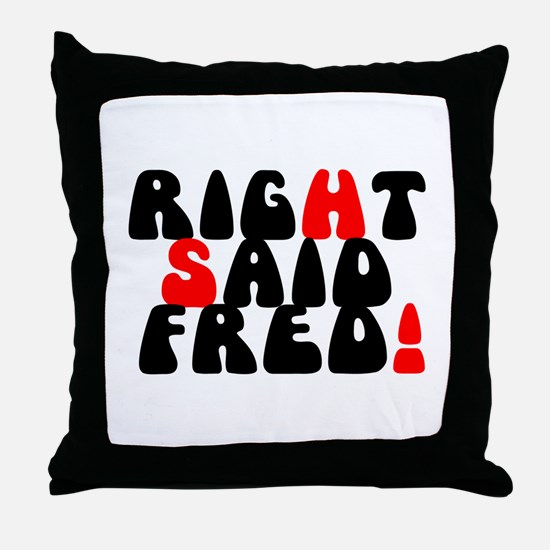 RIGHT SAID FRED! - Throw Pillow