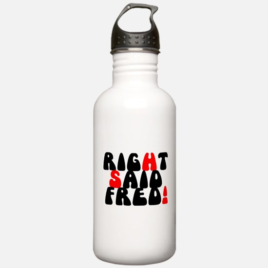 RIGHT SAID FRED! - Water Bottle