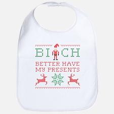 Bi*ch Better Have My Presents - Red/Green Bib