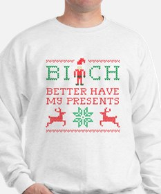Bi*ch Better Have My Presents - Red/Gre Sweatshirt