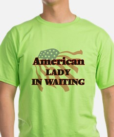 American Lady In Waiting T-Shirt