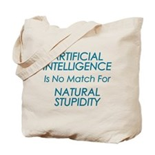 Natural Stupidity Tote Bag