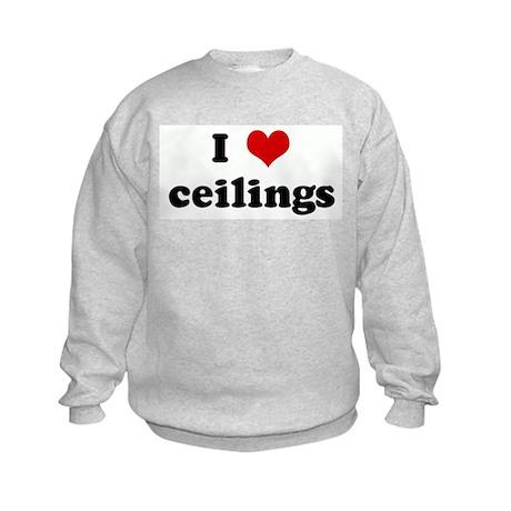 I Love ceilings Kids Sweatshirt