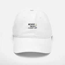 NEVER TRUST A SKINNY CHEF Baseball Baseball Cap