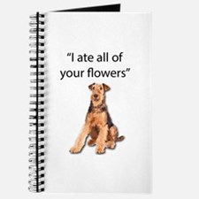 Rowdy Airedale Terrier Ate Your Flowers Journal