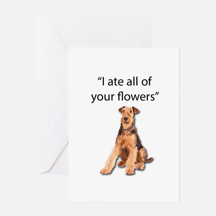 Rowdy Airedale Terrier Ate Your Flo Greeting Cards