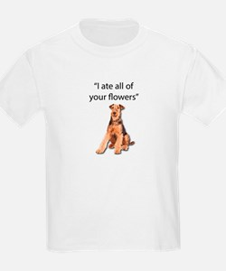 Rowdy Airedale Terrier Ate Your Flowers T-Shirt