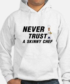 NEVER TRUST A SKINNY CHEF Hoodie