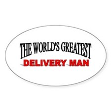 """The World's Greatest Delivery Man"" Oval Decal"