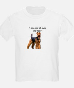 Airedale pooped all over the floor T-Shirt