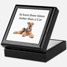 Airedales Three Times Better than Cat Keepsake Box