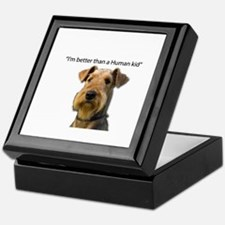 Airedale is better than a child Keepsake Box