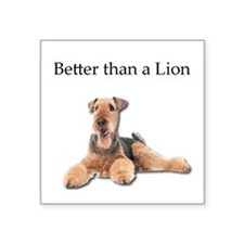 Airedales are much better than Lions Sticker