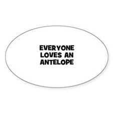 everyone loves an antelope Oval Decal