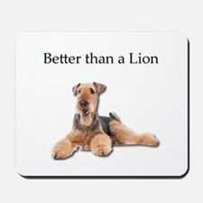 Airedales are much better than Lions Mousepad