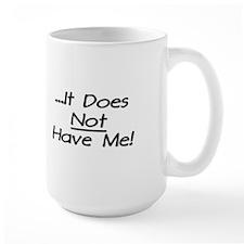 I Have Cancer It Does Not Have Me Mug