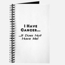 I Have Cancer It Does Not Have Me Journal