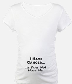 I Have Cancer It Does Not Have Me Shirt