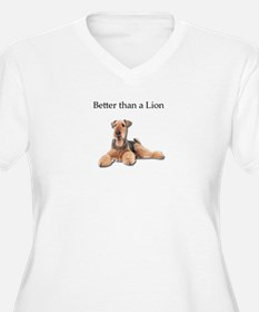 Airedales are much better than L Plus Size T-Shirt