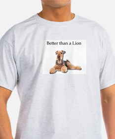 Airedales are much better than Lions T-Shirt