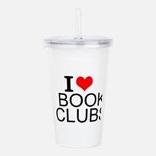 I Love Book Clubs Acrylic Double-wall Tumbler