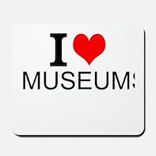 I Love Museums Mousepad