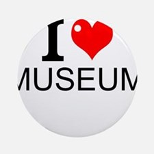 I Love Museums Round Ornament