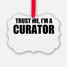 Trust Me, I'm A Curator Ornament