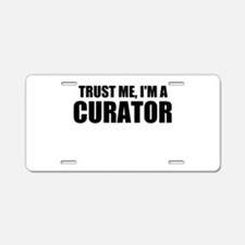 Trust Me, I'm A Curator Aluminum License Plate