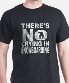 There's No Crying In Snowboarding T-Shirt