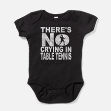 There's No Crying In Table Tennis Baby Bodysuit