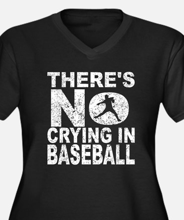 There's No Crying In Baseball Plus Size T-Shirt