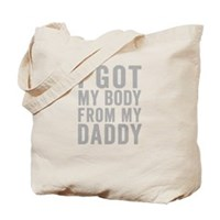 I Got MY Body From My Daddy Tote Bag