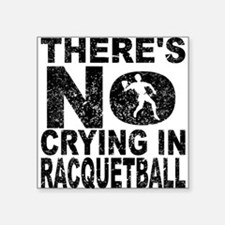 There's No Crying In Racquetball Sticker