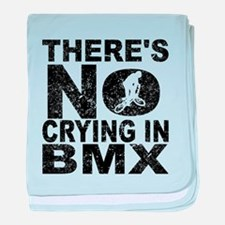 There's No Crying In BMX baby blanket