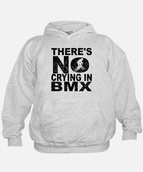 There's No Crying In BMX Hoodie
