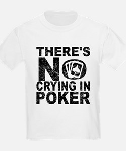 There's No Crying In Poker T-Shirt