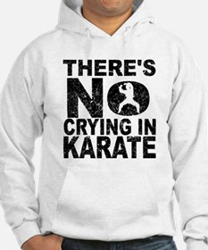 There's No Crying In Karate Hoodie