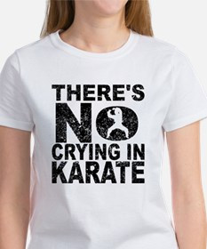 There's No Crying In Karate T-Shirt