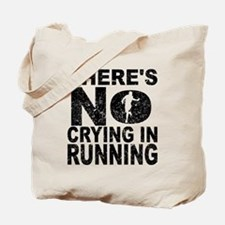 There's No Crying In Running Tote Bag