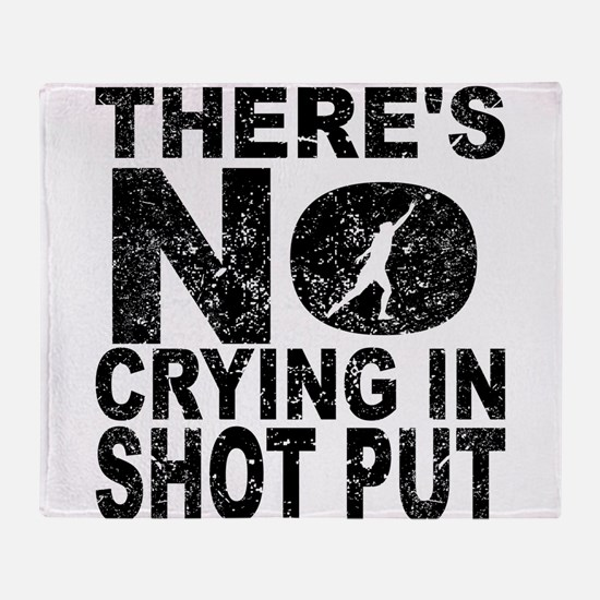 There's No Crying In Shot Put Throw Blanket