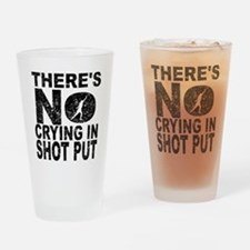 There's No Crying In Shot Put Drinking Glass