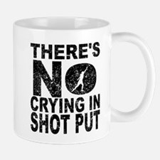 There's No Crying In Shot Put Mugs