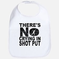 There's No Crying In Shot Put Bib