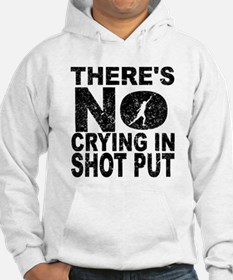 There's No Crying In Shot Put Hoodie