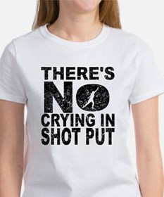 There's No Crying In Shot Put T-Shirt