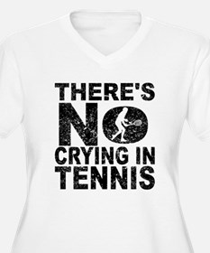 There's No Crying In Tennis Plus Size T-Shirt