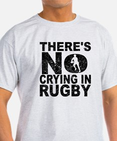 There's No Crying In Rugby T-Shirt