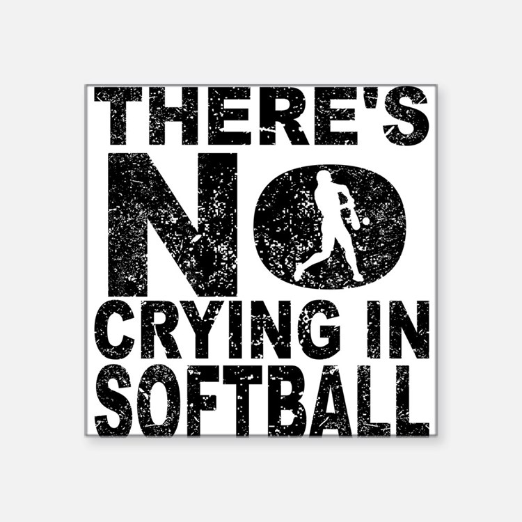 There's No Crying In Softball Sticker